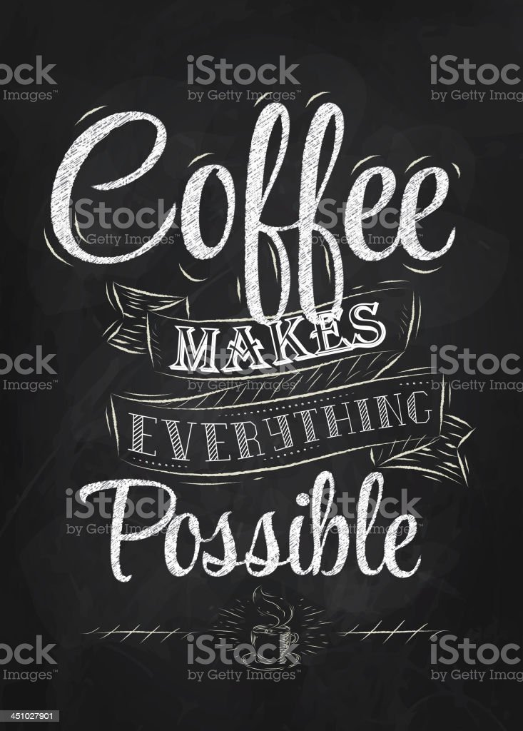 Coffee makes everything possible royalty-free stock vector art
