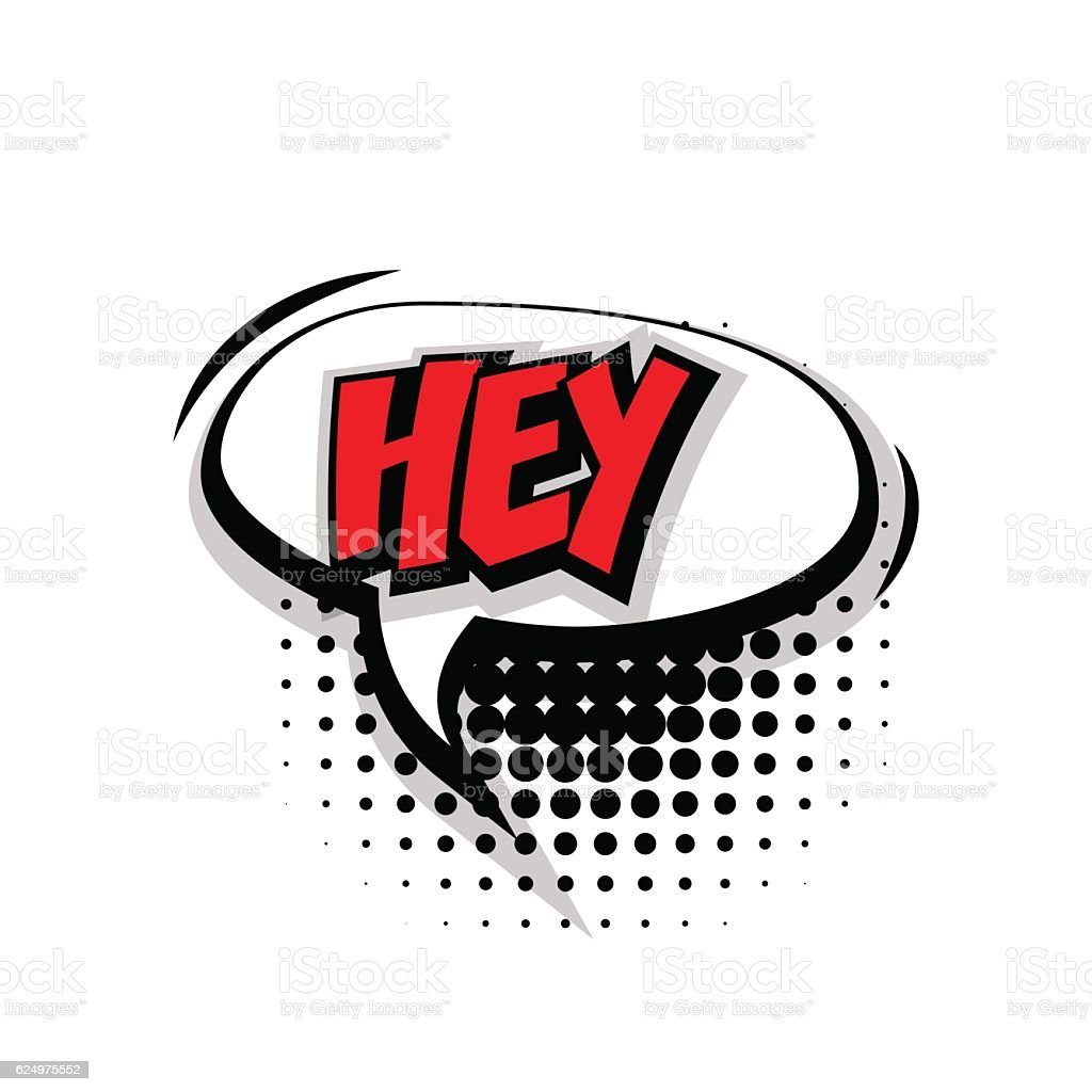 Comic text hey pop art bubble vector art illustration