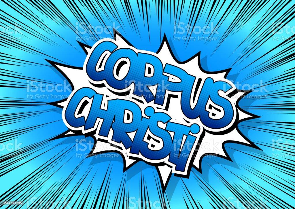 Corpus Christi - Comic book style word. vector art illustration