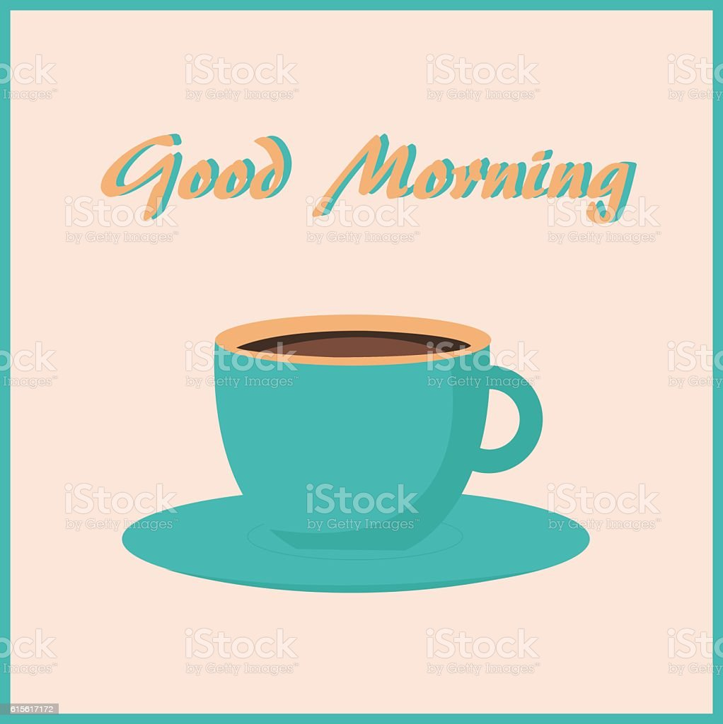 Cup of cappuccino with inscription 'Good morning' from the steam. vector art illustration