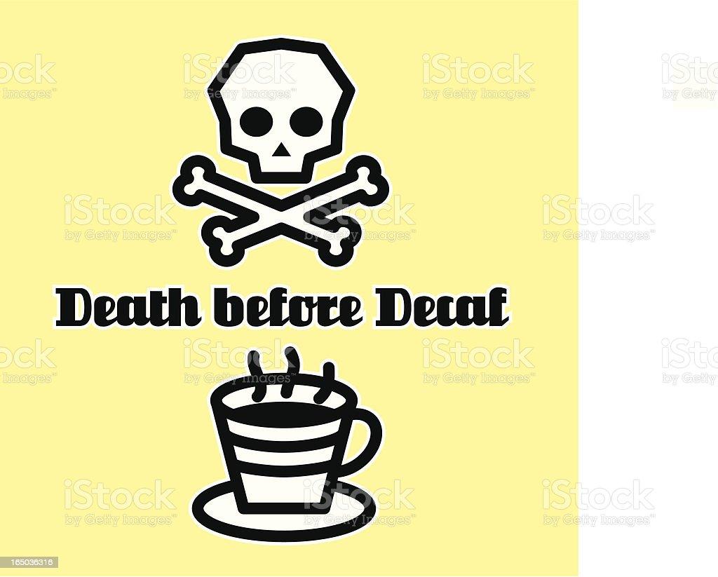 Death Before Decaf! vector art illustration