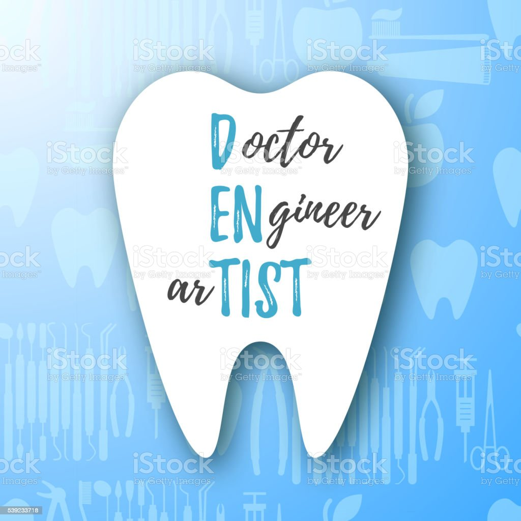 Dentist is Doctor, Engineer and Artist vector art illustration