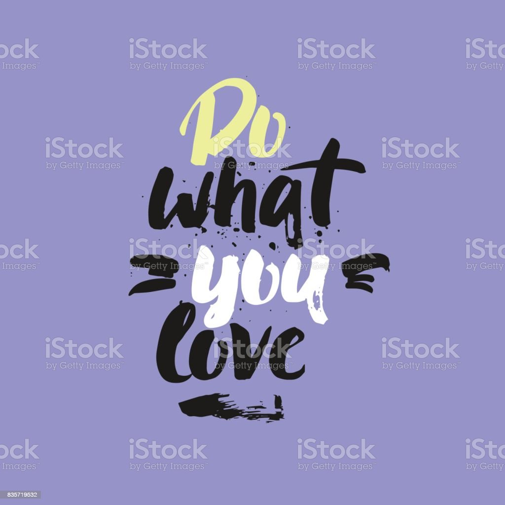 Do what you love lettering card. Modern brush calligraphy. Ink poster with handwritten text and ink splashes. vector art illustration