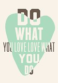 Do what you love love what you do. Background of blue hearts