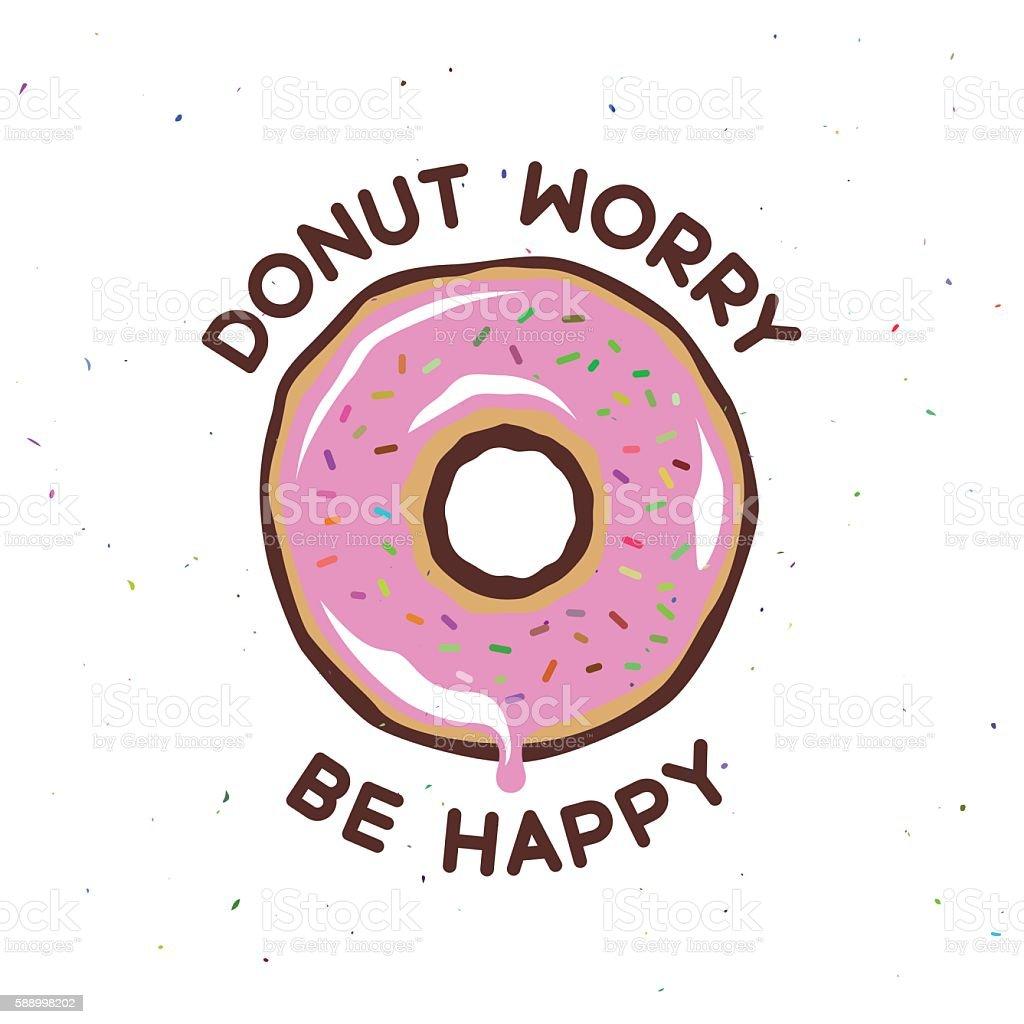 Donut worry be happy vintage poster. Vector illustration. vector art illustration