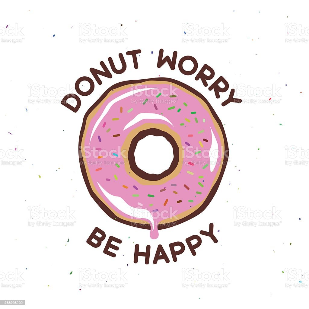 Donut worry be happy vintage poster. Vector illustration. vector art illustration