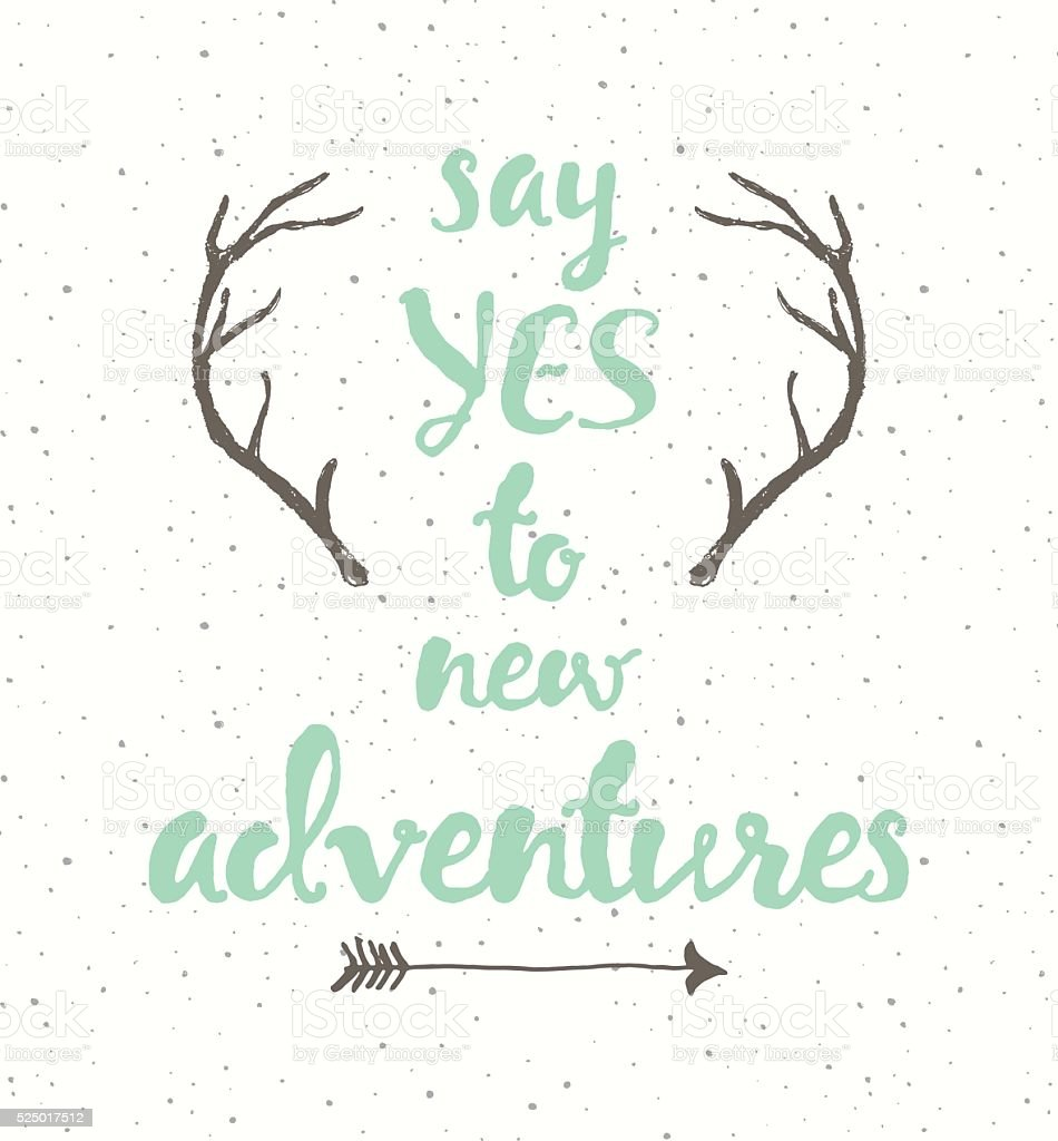 Drawn calligraphic quote poster antlers adventure vector art illustration