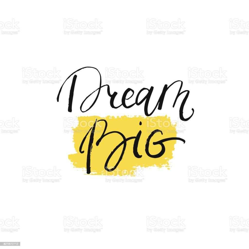 Dream big lettering on yellow brush stroke. Vector inspiration and motivation phrase. vector art illustration