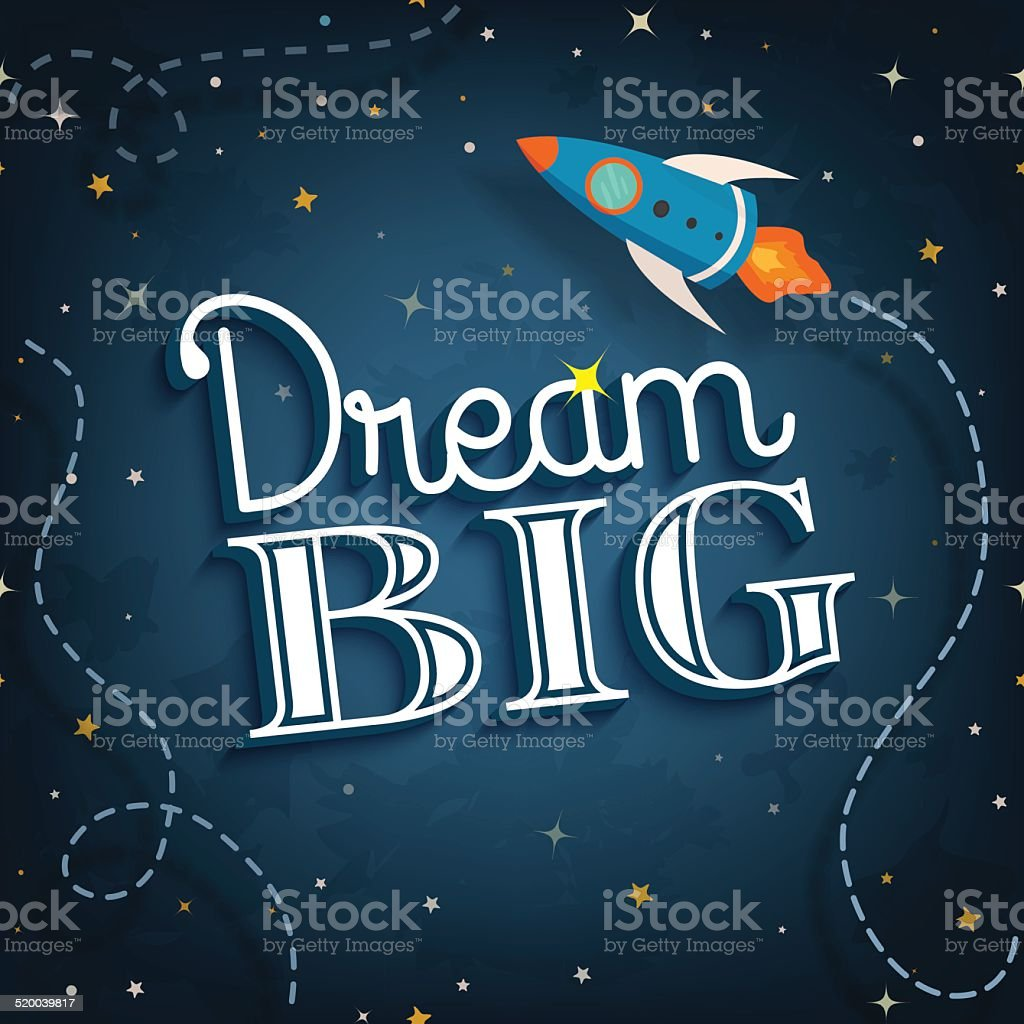 Dream big,cute  inspirational typographic quote poster vector art illustration