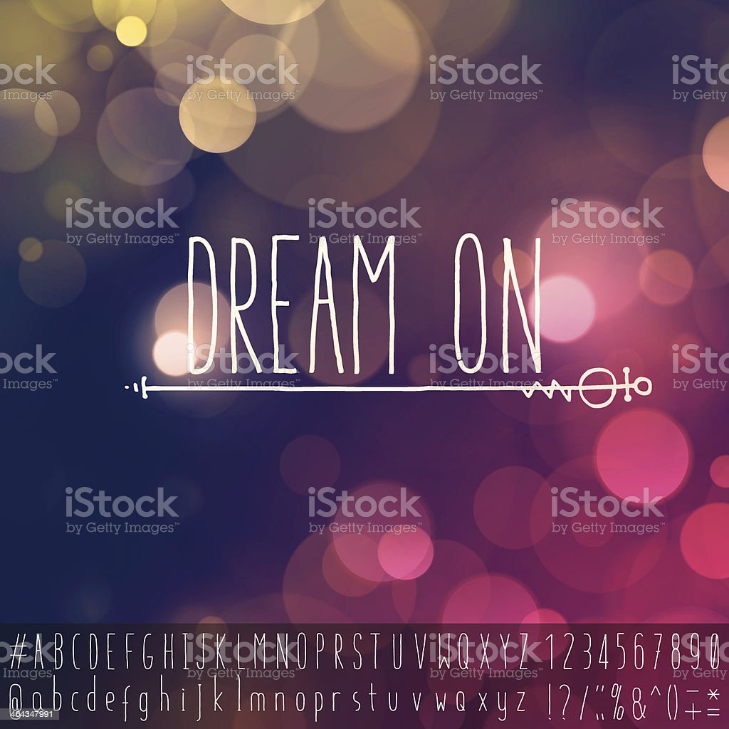 Dream On Inspiring Idiom Motivational Text Space Defocus Background Alphabet vector art illustration