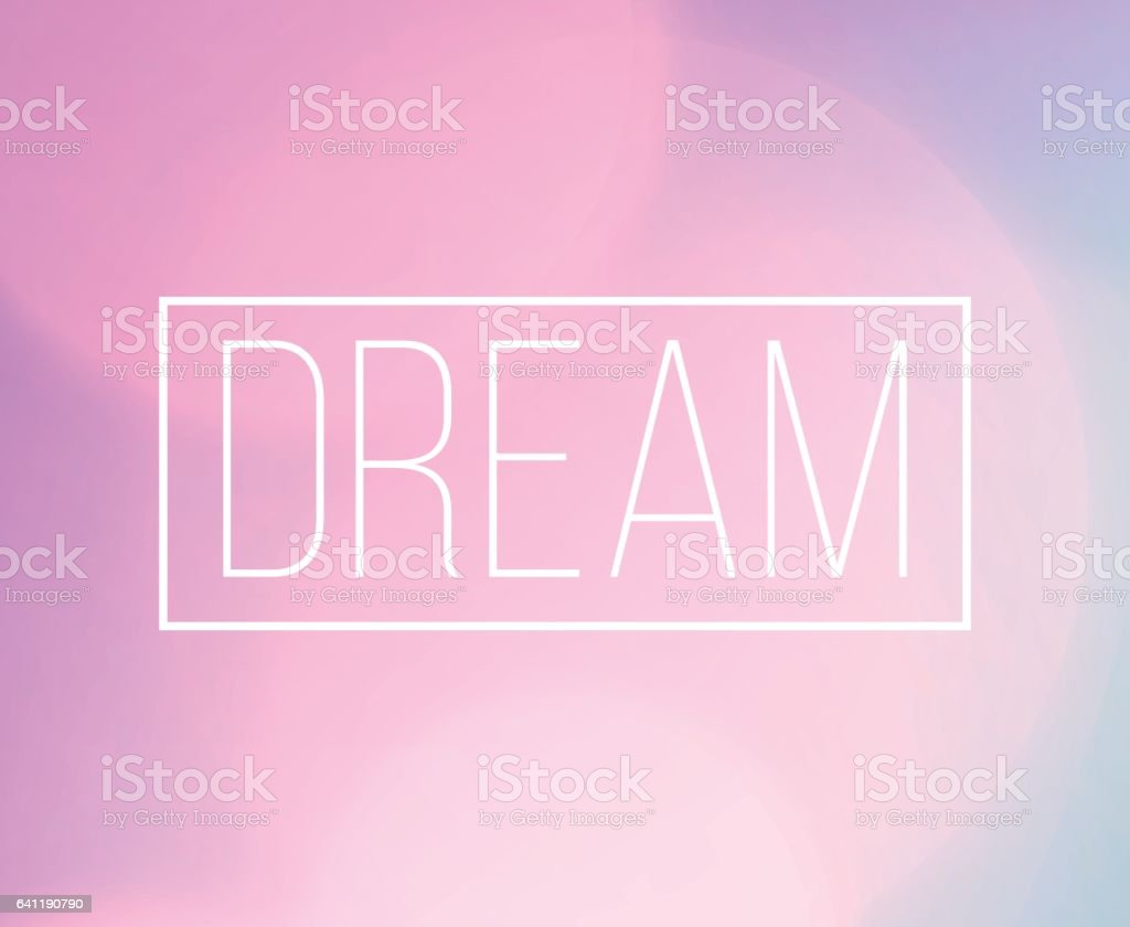 Dream Word Frame With Bokeh Light Background vector art illustration