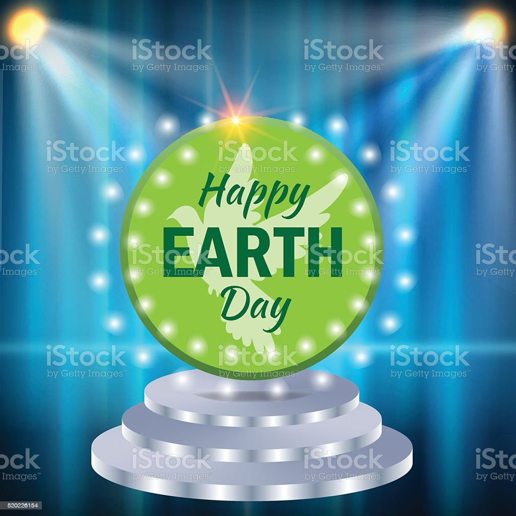 Earth day. The inscription on the pedestal illuminated vector art illustration