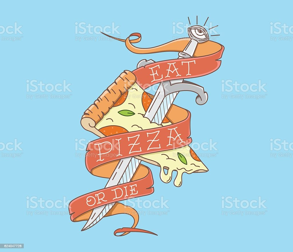 Eat pizza or Die colored vector art illustration