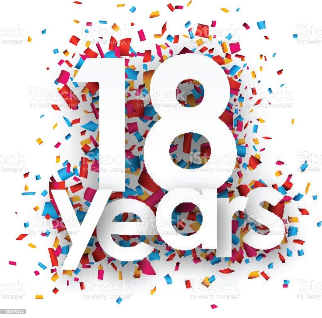 Eighteen years paper confetti sign vector art illustration