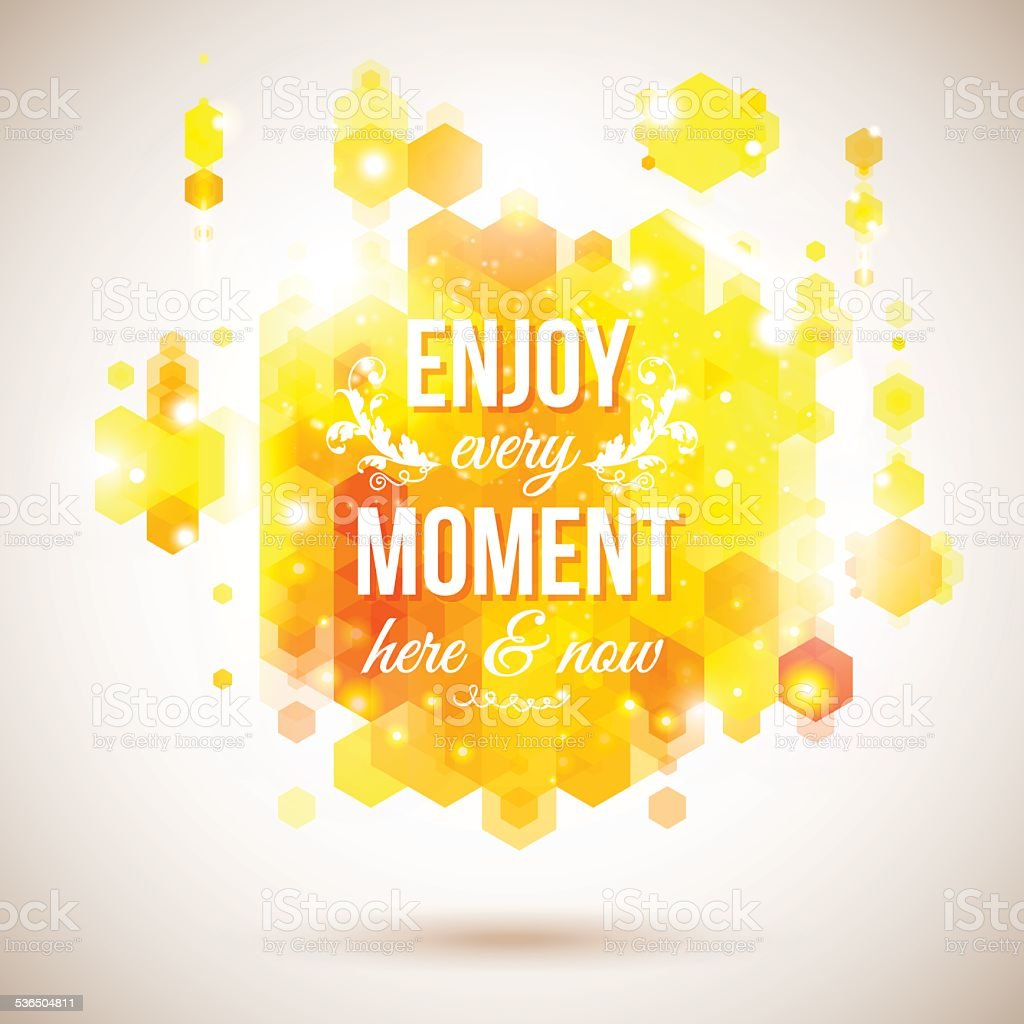 Enjoy every moment here and now. Motivating bright yellow poster vector art illustration