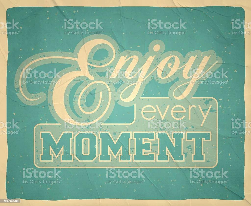 Enjoy every moment - Vintage Background vector art illustration
