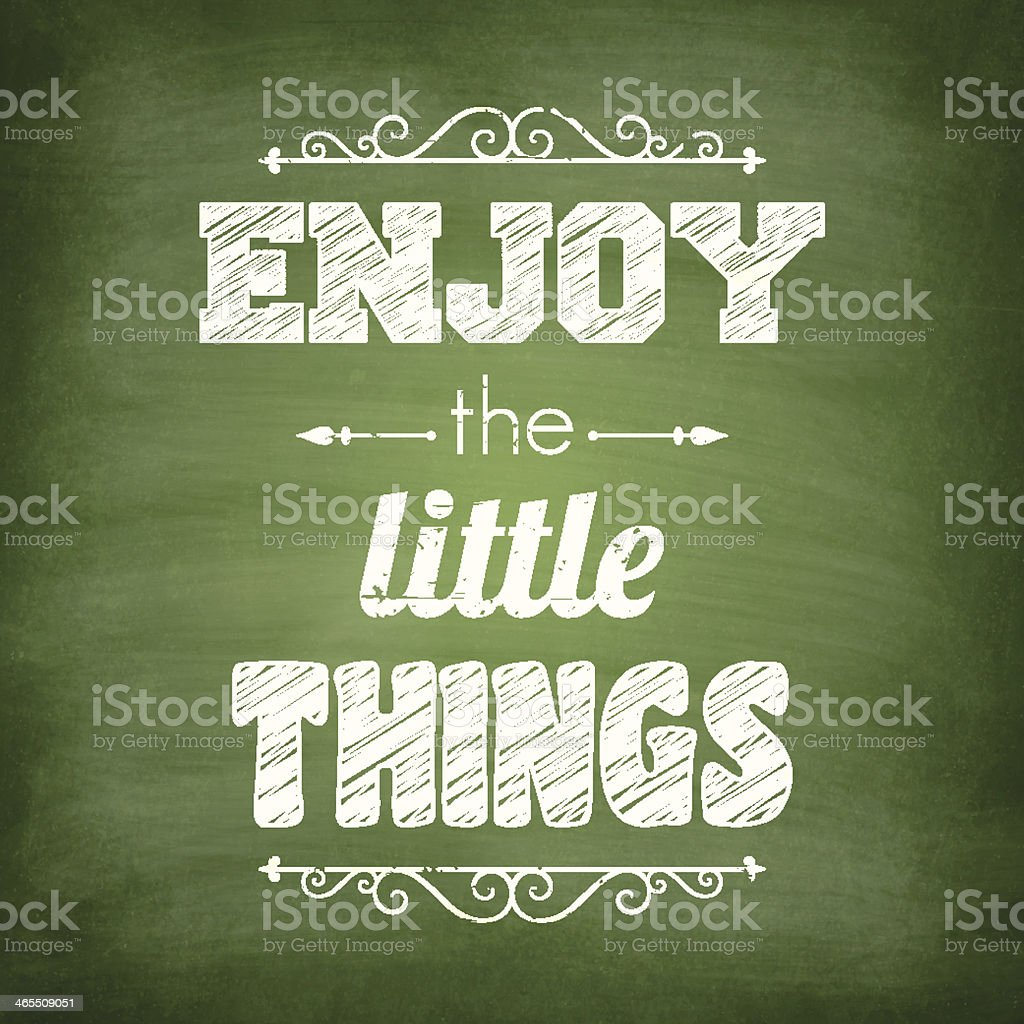 Enjoy the little things - Chalkboard Background royalty-free stock vector art