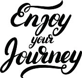 Enjoy your journey hand written calligraphy lettering.