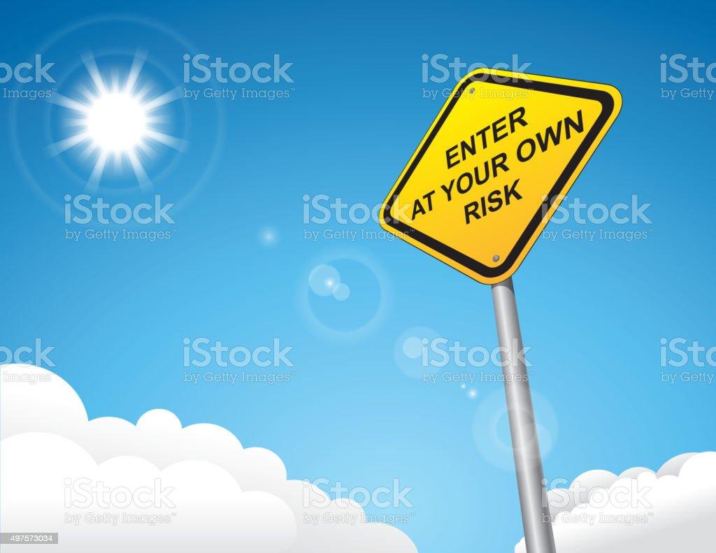 Enter at your own risk vector art illustration