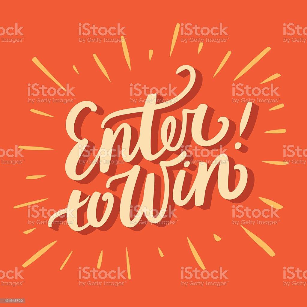Enter to win. vector art illustration
