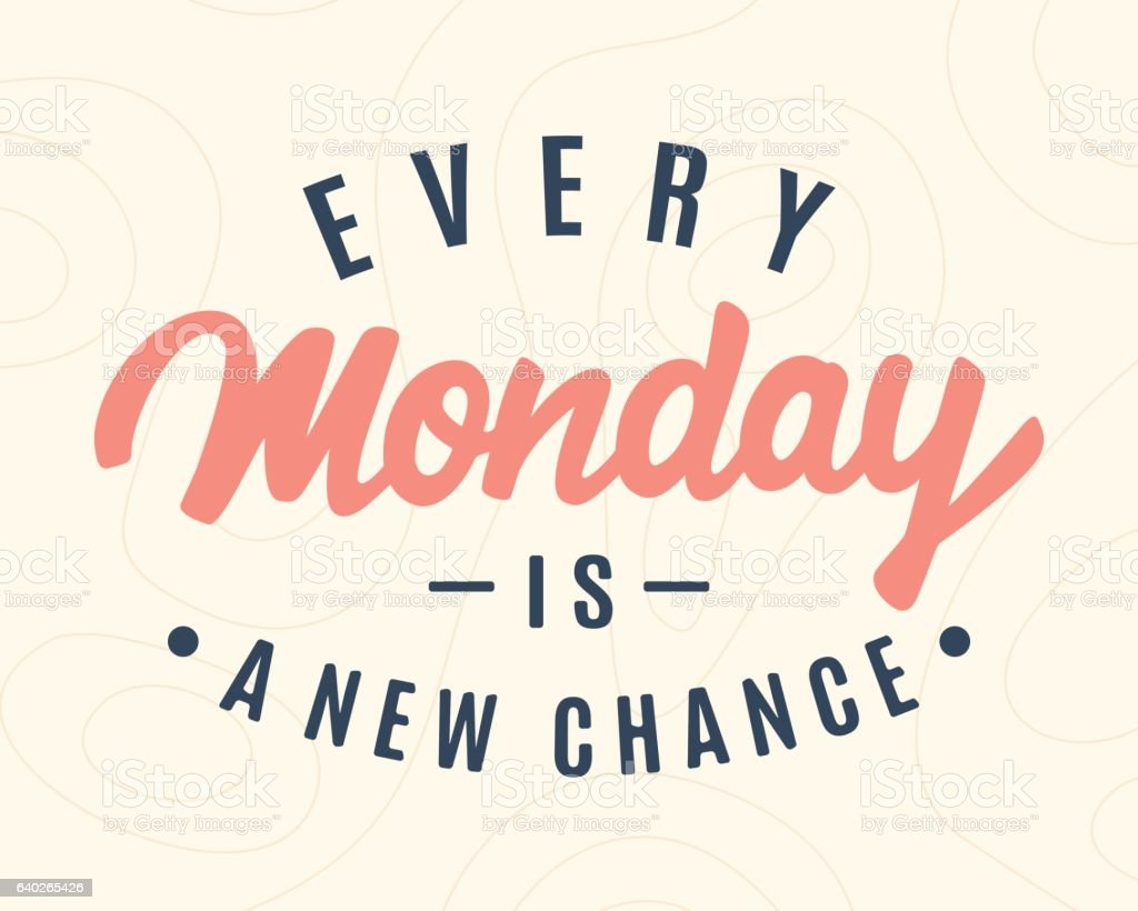 Every Monday Is A New Chance vector art illustration