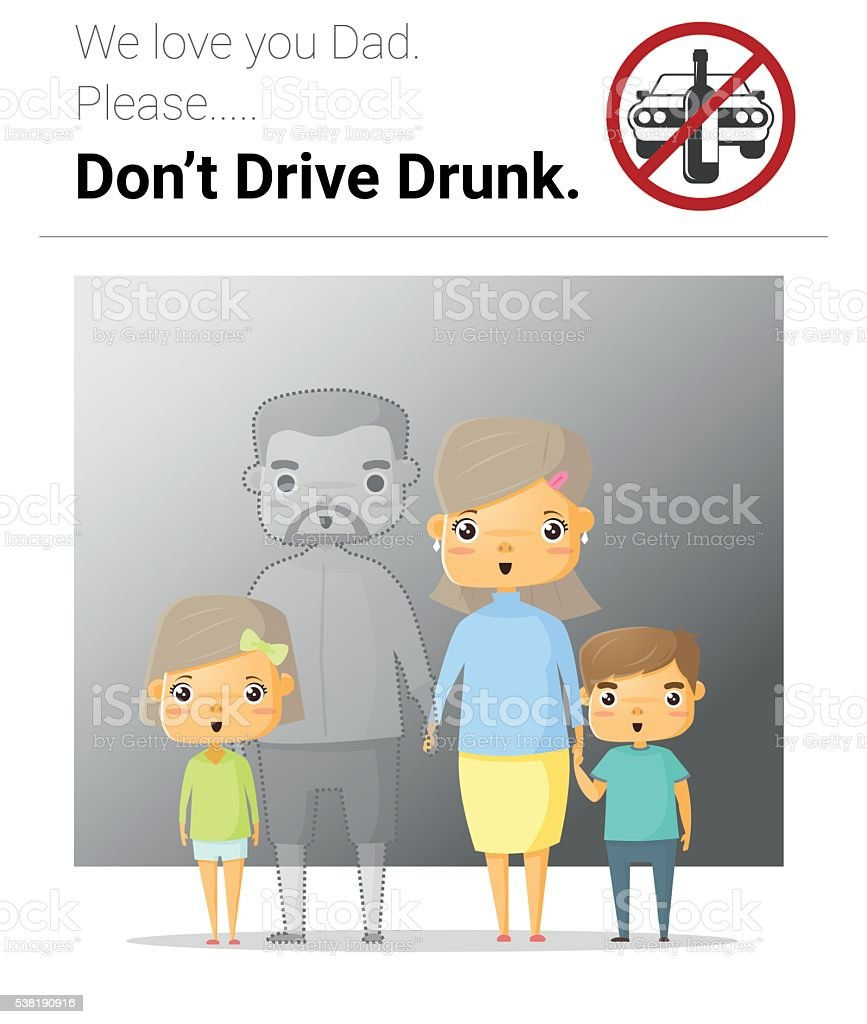 Family campaign daddy don't drive drunk vector art illustration