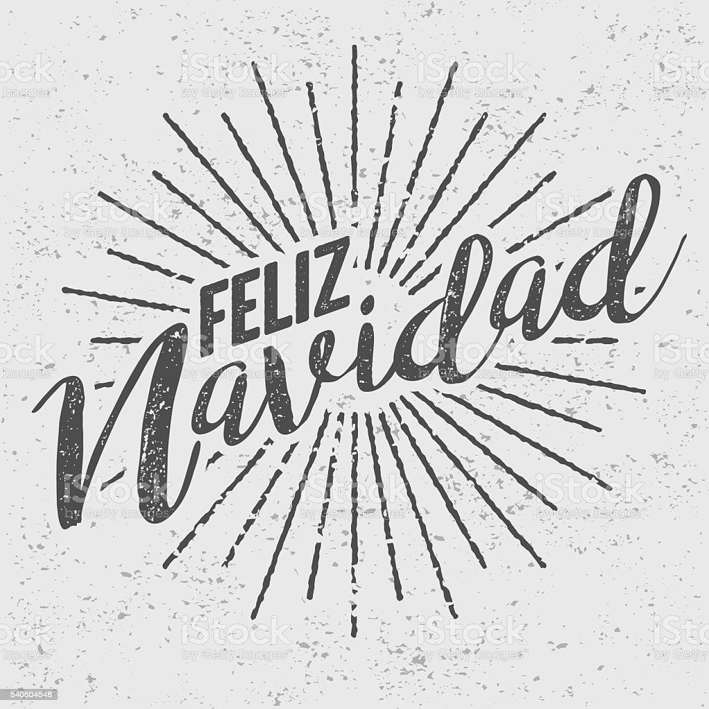 Feliz Navidad Spanish ('Merry Christmas') Vintage Screen Print vector art illustration