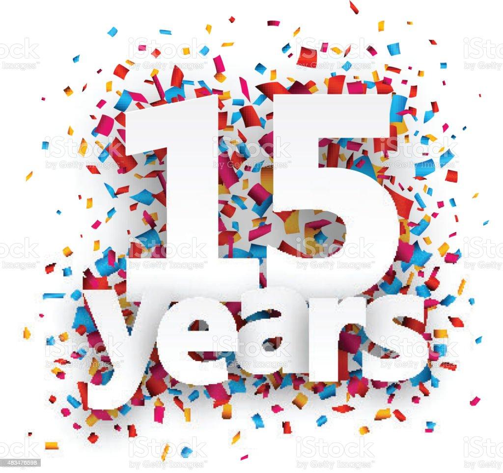 Fifteen years paper confetti sign vector art illustration