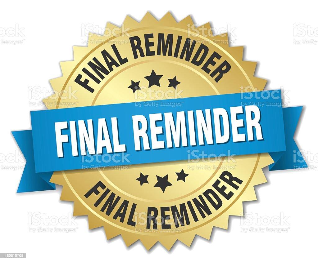 final reminder 3d gold badge with blue ribbon vector art illustration