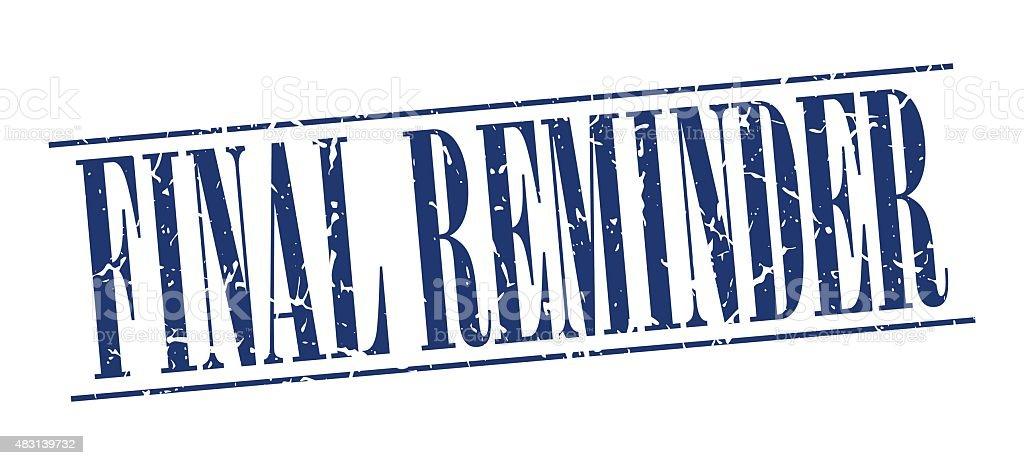 final reminder blue grunge vintage stamp isolated on white background vector art illustration