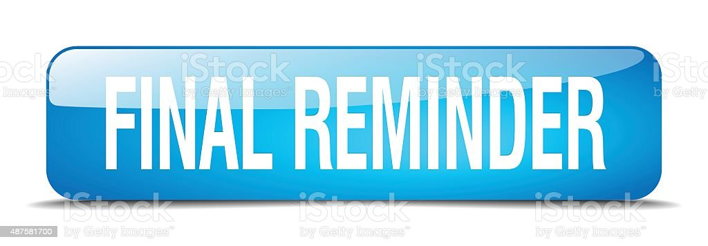 final reminder blue square 3d realistic isolated web button vector art illustration