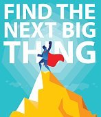 Find the next big thing.