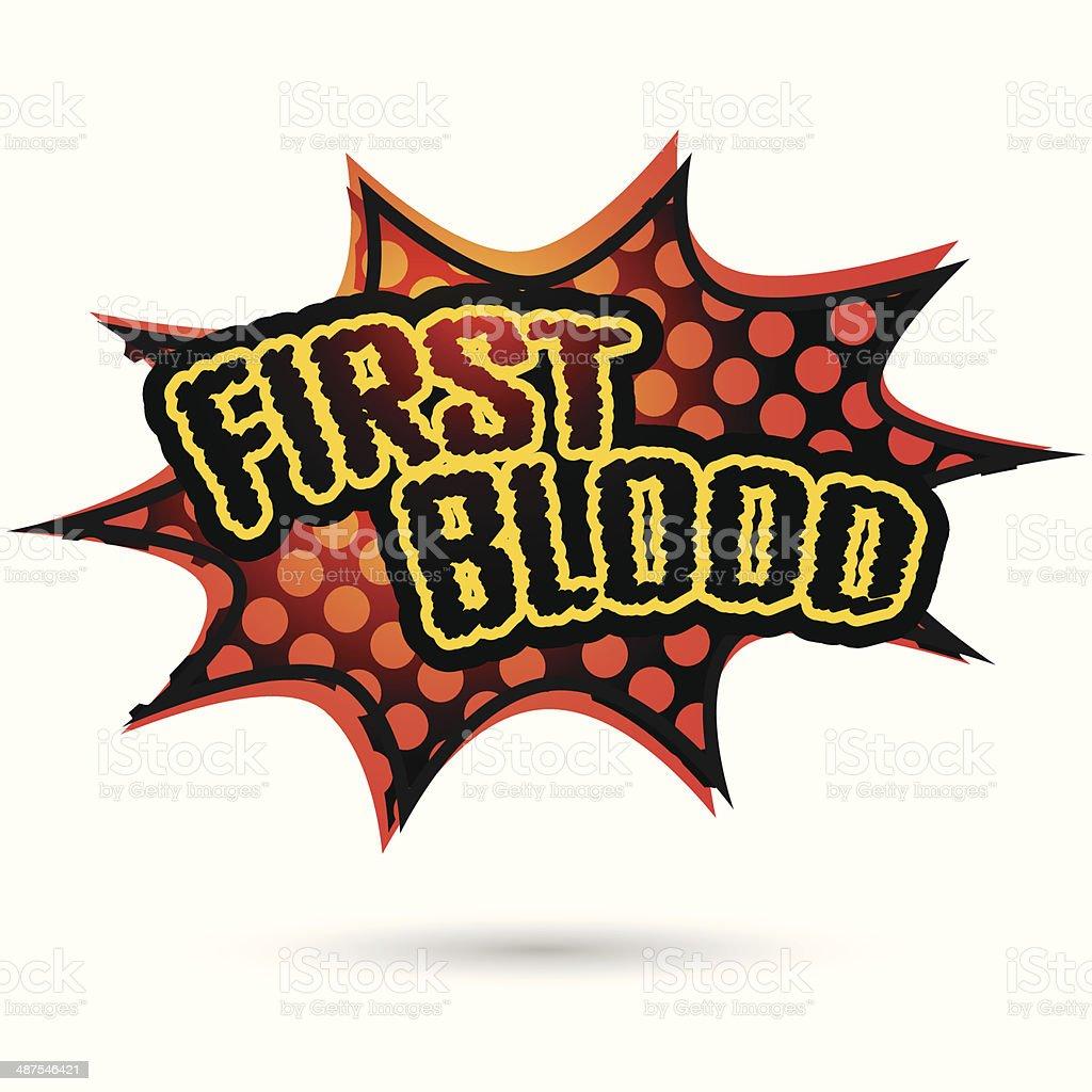 First blood Comic Speech Bubble. Vector illustration vector art illustration