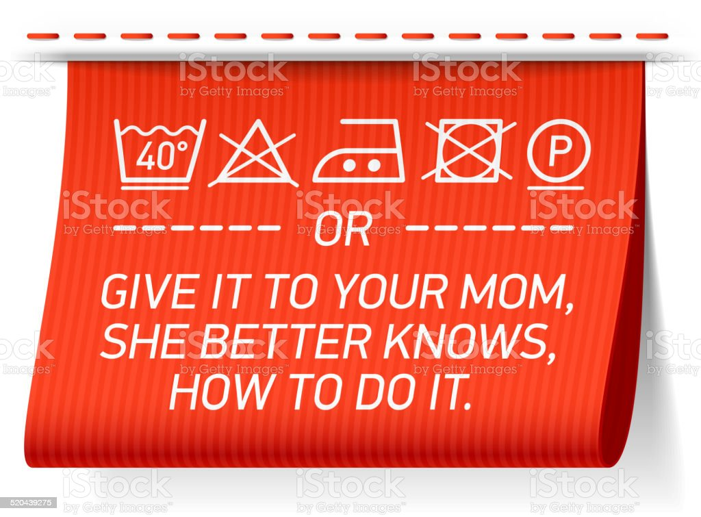 Follow washing instructions or give it to your mom vector art illustration