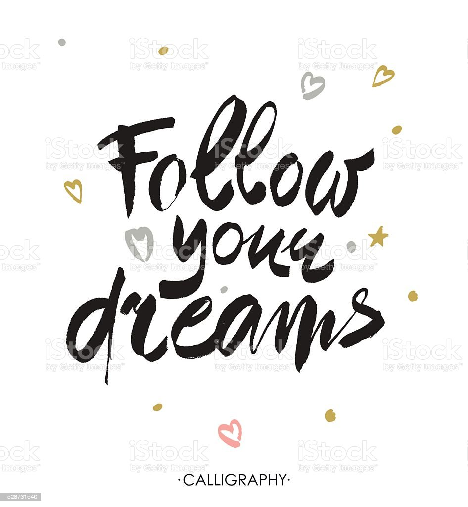 Follow your dreams. Modern brush calligraphy. Handwritten ink lettering. vector art illustration