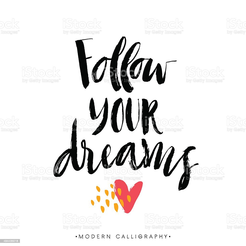 Follow your dreams. Modern brush calligraphy. vector art illustration