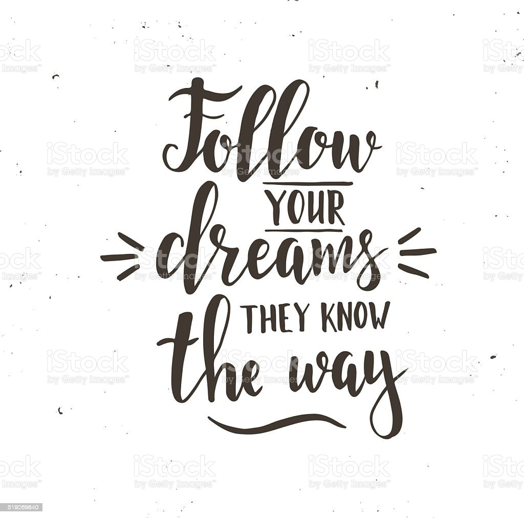Follow your dreams they know the way. vector art illustration