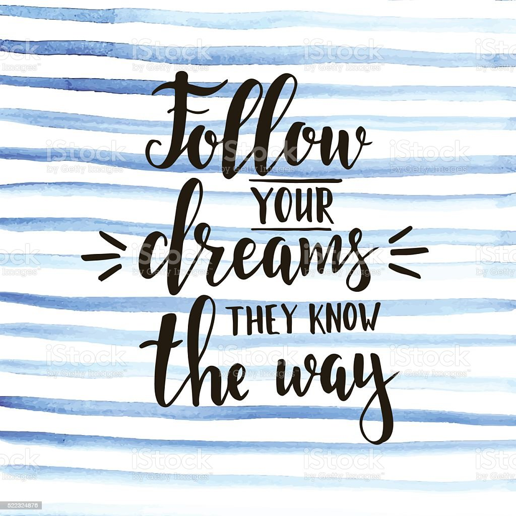 Follow your dreams they know the way vector art illustration