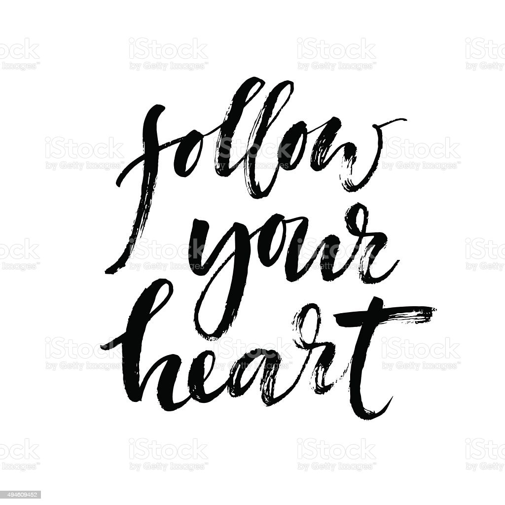 Follow your heart background. Hand drawn lettering. vector art illustration