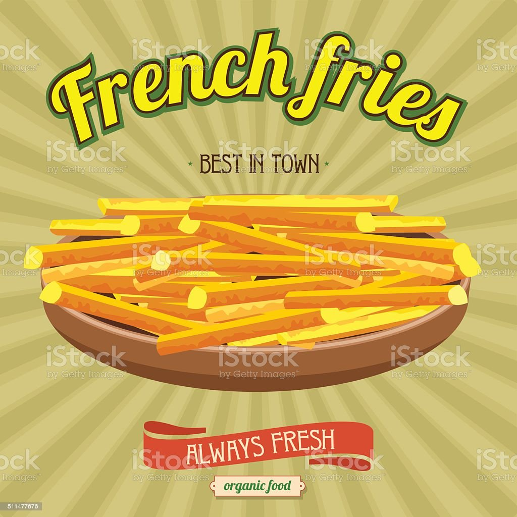 Fries. A natural product, the best in town. vector art illustration