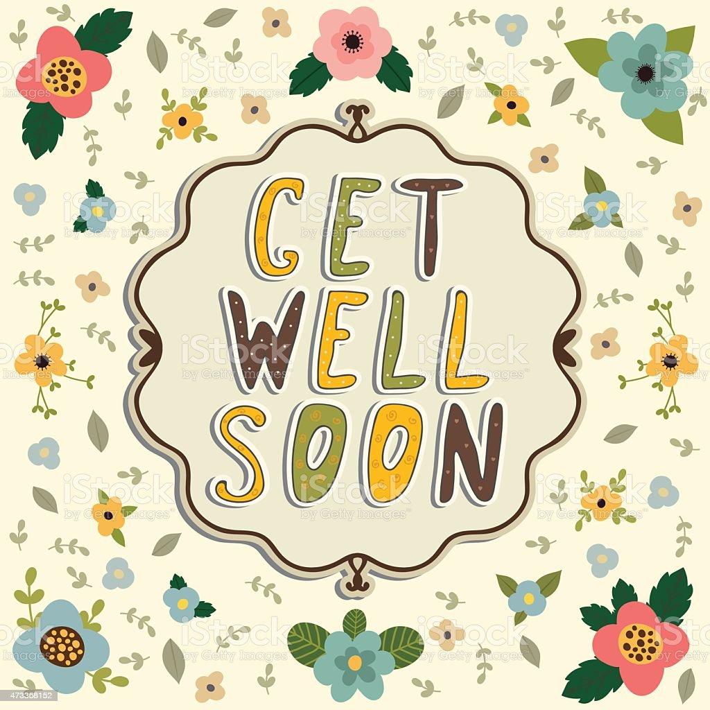Get well soon card. Floral frame vector art illustration