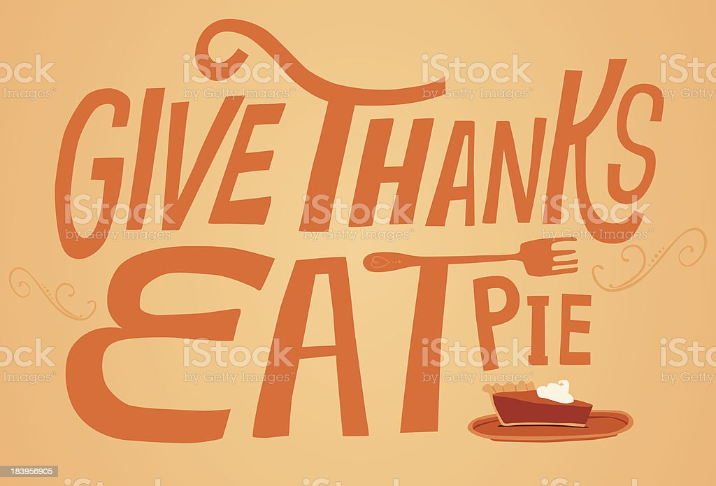 Give Thanks Eat Pie royalty-free stock vector art