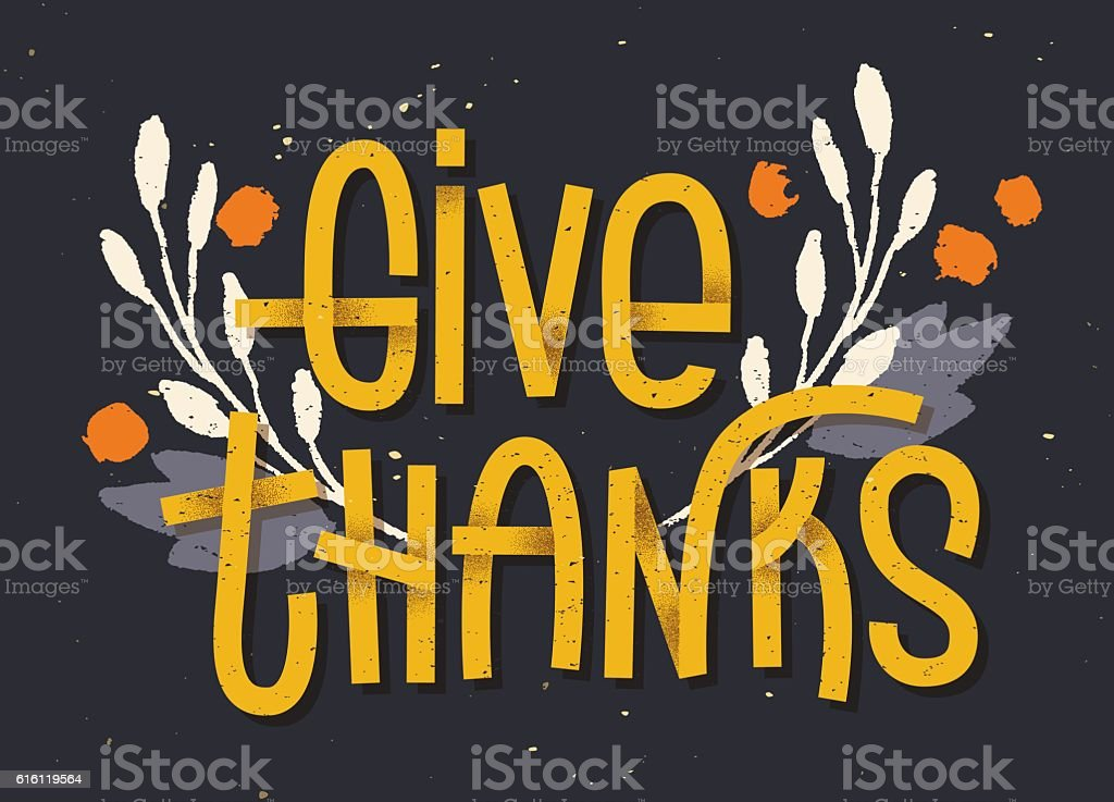 Give thanks lettering. Letterpress inspired greeting card with c vector art illustration