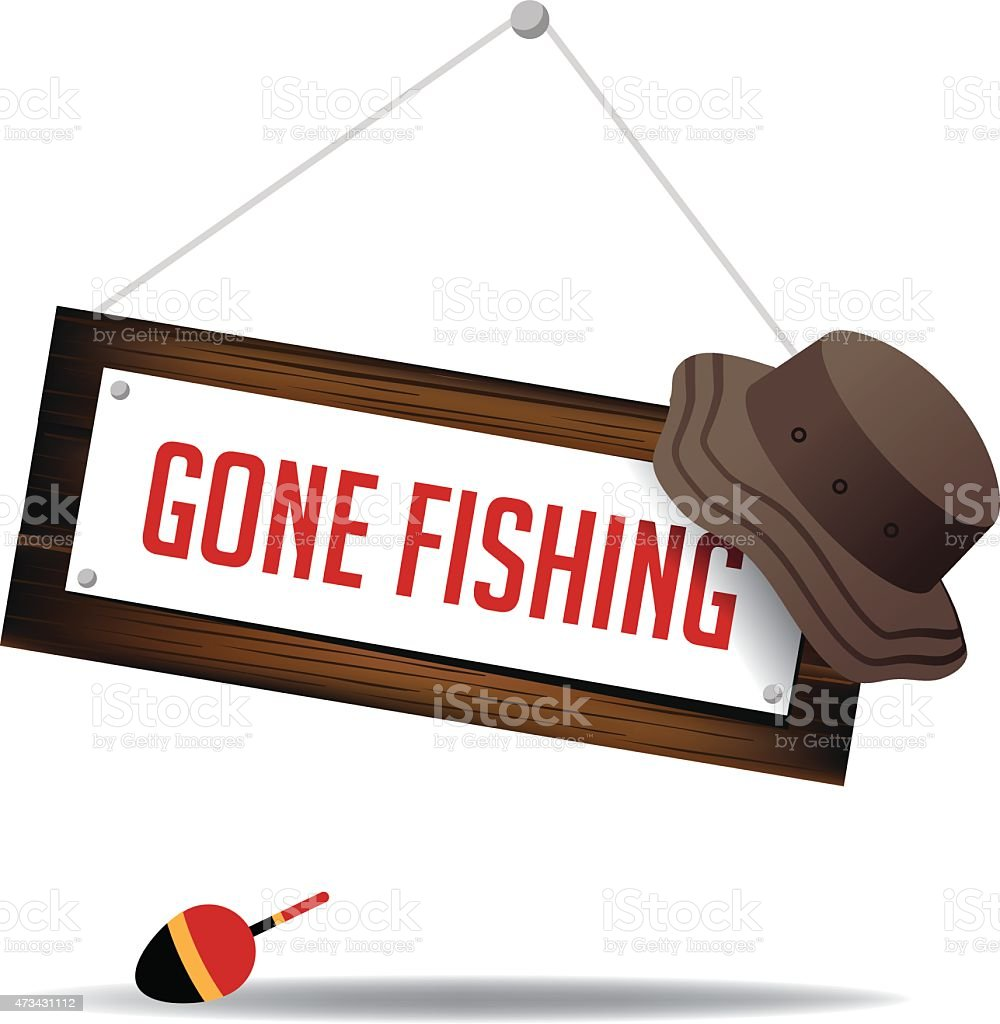 Gone fishing sign with hat and float vector art illustration