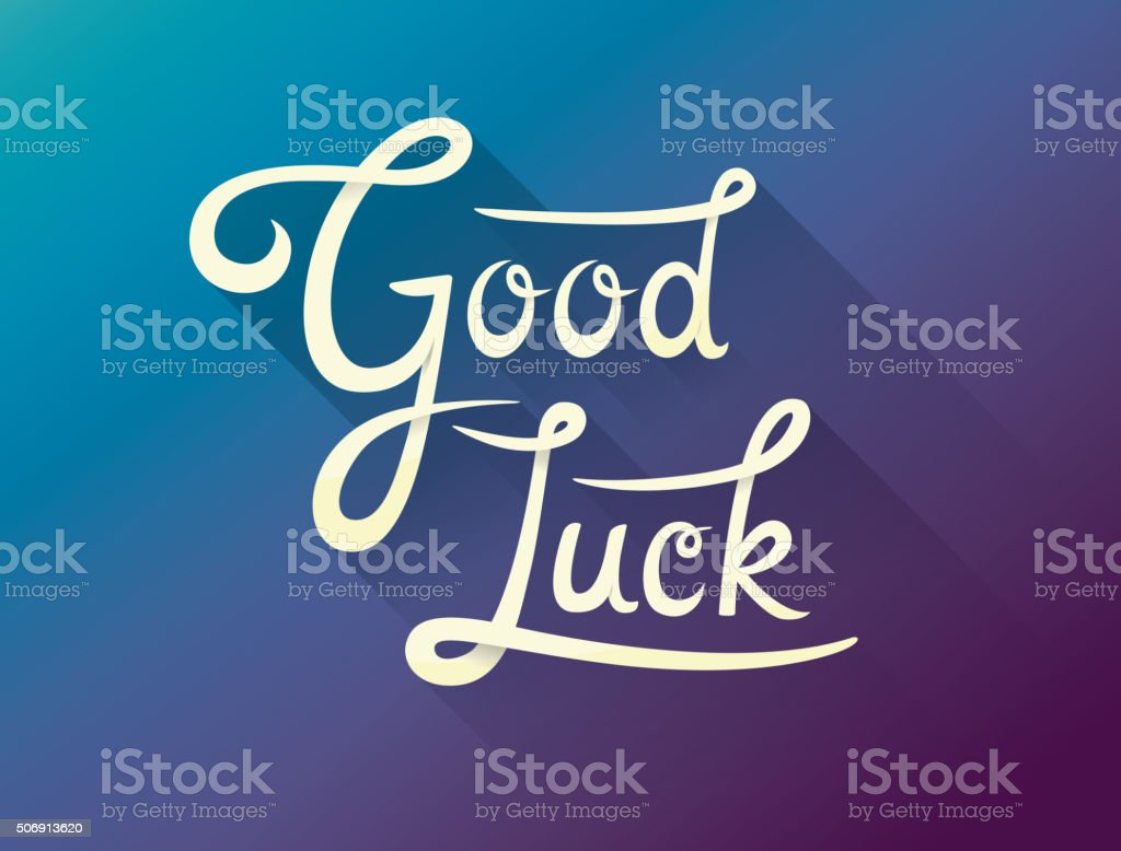 Good Luck calligraphic encouraging inspirational note card vector art illustration