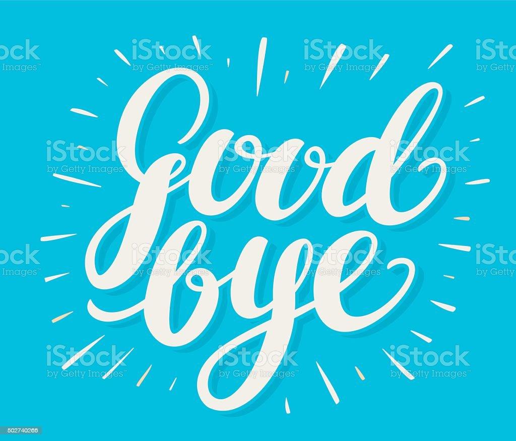 Goodbye. Hand lettering. vector art illustration