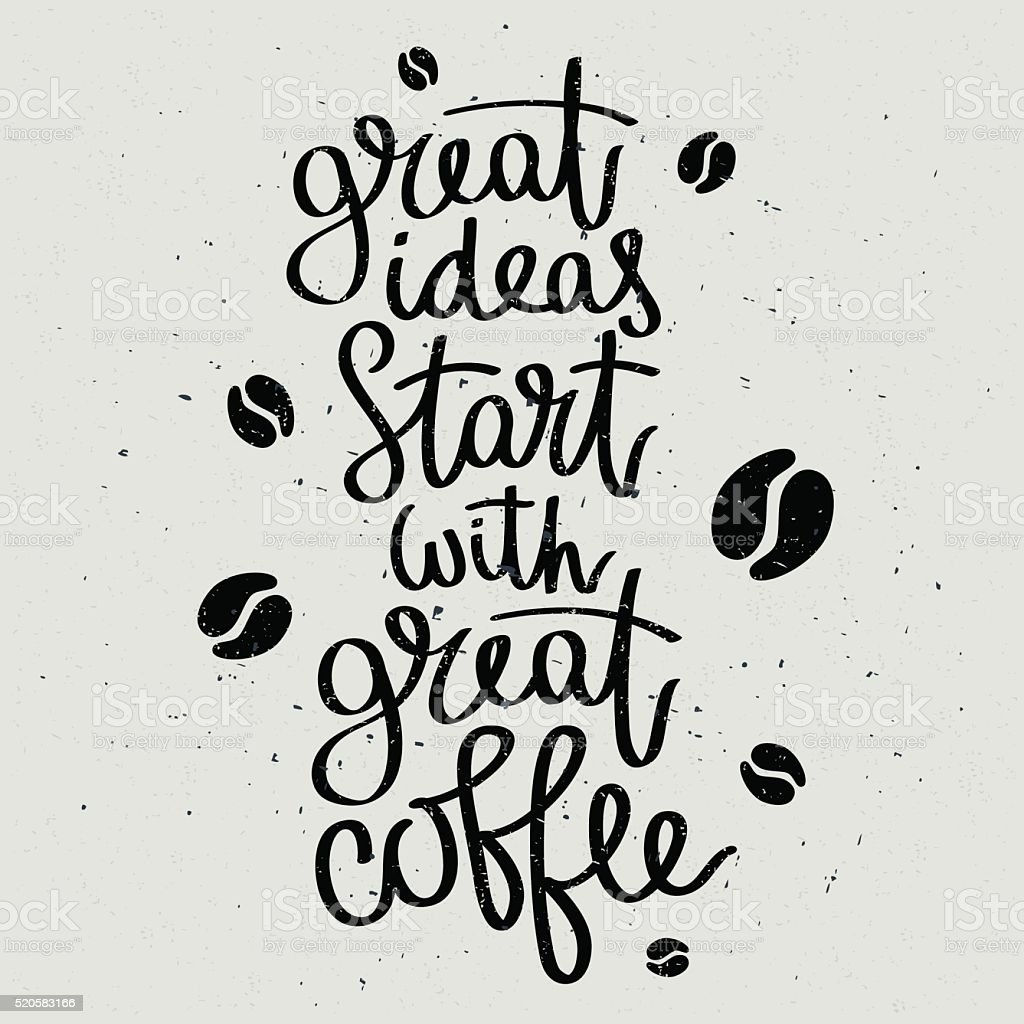 Great ideas start with great coffee. vector art illustration