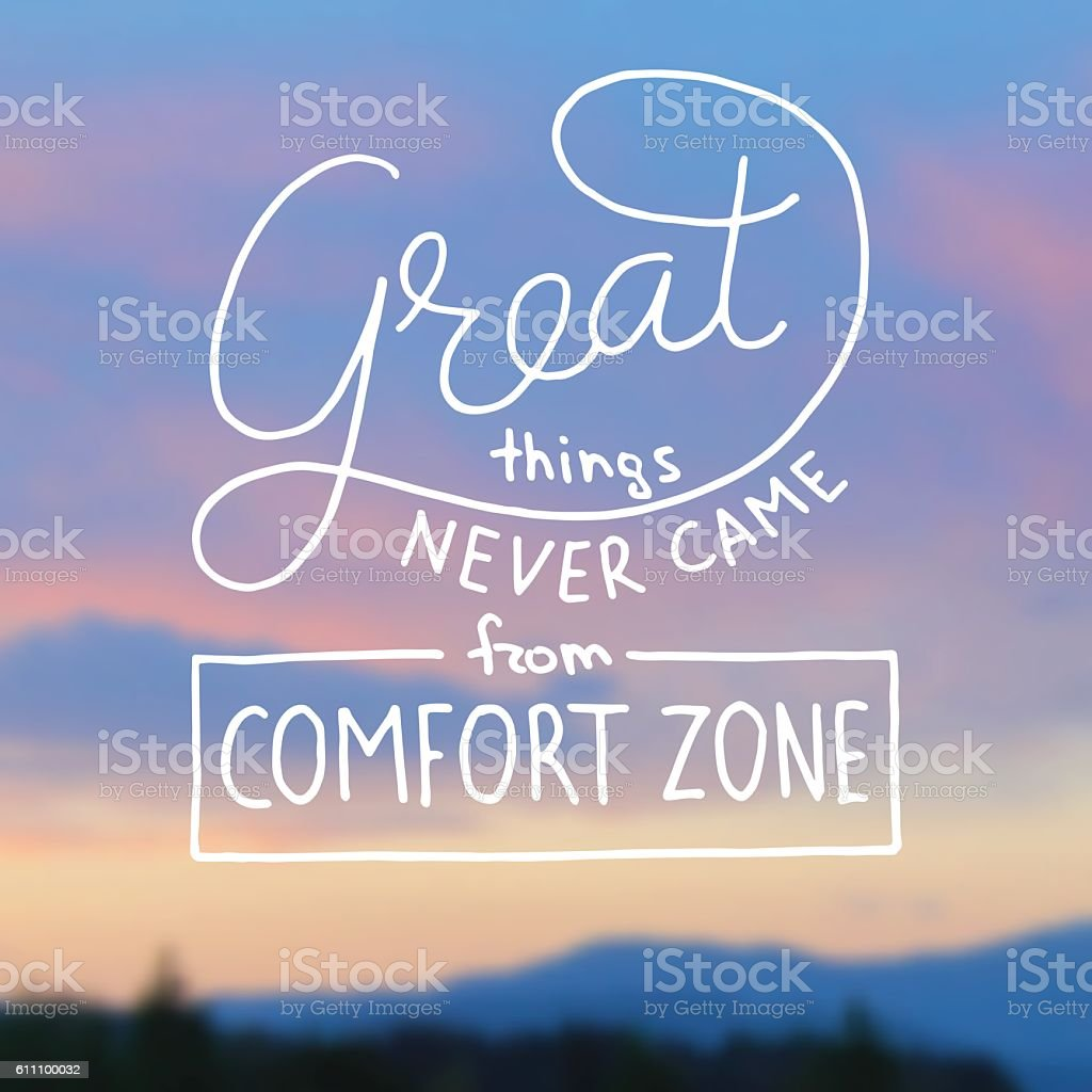 Great things never came from comfort zone hand lettering vector art illustration