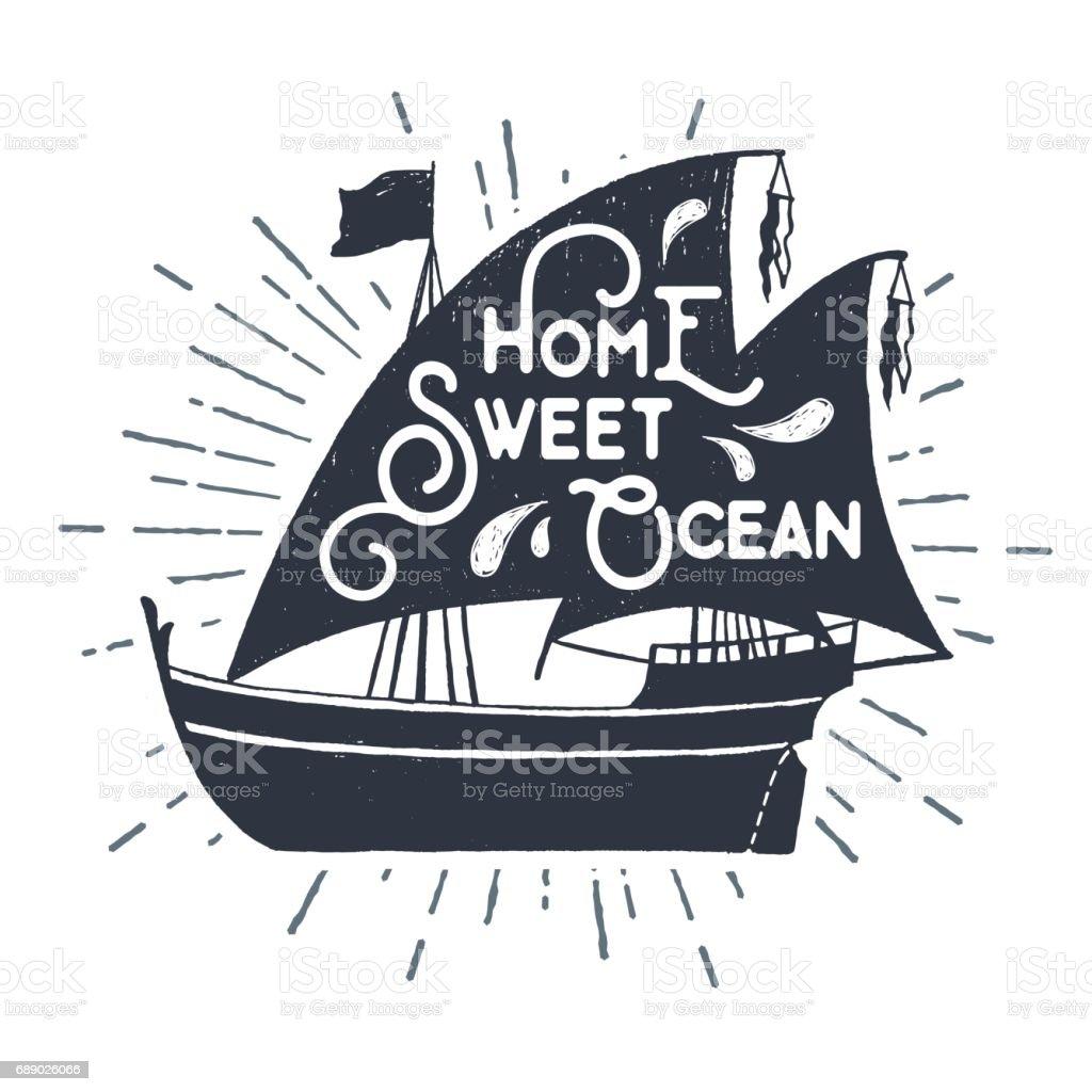 Hand drawn textured vintage label with ship vector illustration. vector art illustration