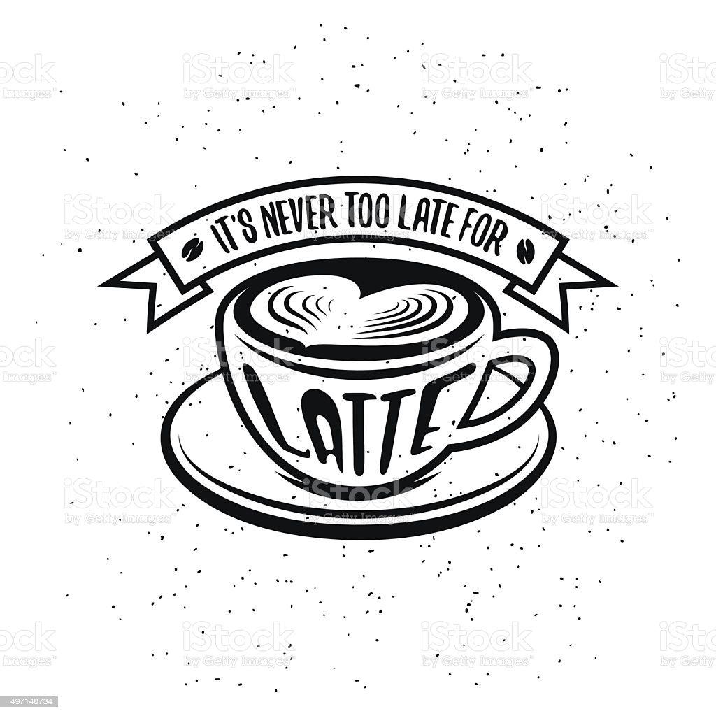 Hand drawn typography coffee poster. Latte. Vector vintage illustration. vector art illustration